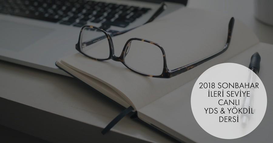 2018 Sonbahar İleri Seviye Canlı YDS / YÖKDİL Dersi